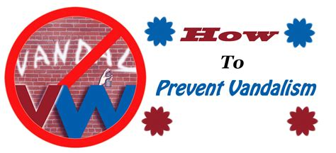 Top 4 Helpful Guidelines on How To Prevent Vandalism