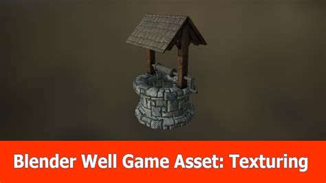 Blender Game Asset Well : Texturing with Substance Painter