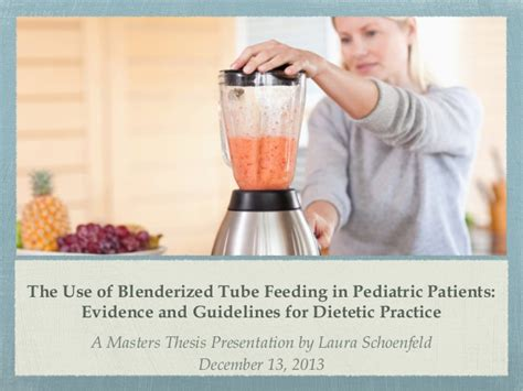 The Use of Blenderized Tube Feeding in Pediatric Patients